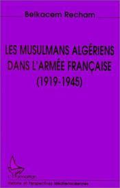 Les musulmans algériens dans l'armée française, 1919-1945 - Intérieur - Format classique