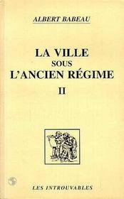 La Ville Sous L'Ancien Regime T.2 - Intérieur - Format classique
