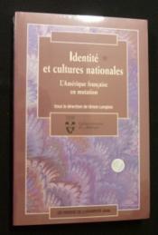Identite et cultures nationales l amerique francaise en mutation - Couverture - Format classique