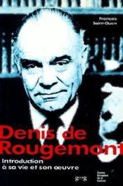 Denis de Rougemont ; introduction à sa vie et à son oeuvre - Couverture - Format classique