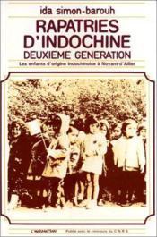 Rapatriés d'Indochine deuxième génération ; les enfants d'origine indochinoise à Noyant-d'Allier - Couverture - Format classique