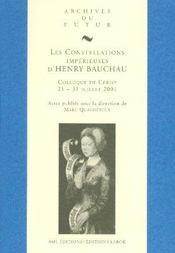 Constellations Imperieuses D Henry Bauchau - Intérieur - Format classique