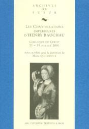 Constellations Imperieuses D Henry Bauchau - Couverture - Format classique