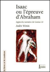 Isaac ou la preuve d'Abraham, approche narrative de Genèse 22 - Couverture - Format classique