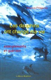 Les dauphins ont changé ma vie ; enseignements et guérison - Intérieur - Format classique