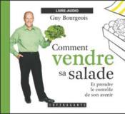 Comment vendre sa salade et prendre le contrôle de son avenir - Couverture - Format classique
