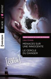 Menaces sur une innocente ; le cercle du danger  - Lisa Childs