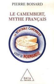 Le camembert, mythe francais - Couverture - Format classique