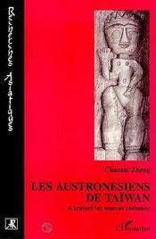 Les Austronésiens de Taïwan à travers les sources chinoises - Intérieur - Format classique