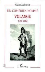 Un comédien nommé Volange 1756-1808 - Couverture - Format classique