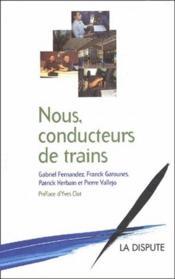 Notre, conducteurs de trains - Couverture - Format classique