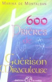 600 prières de guérison miraculeuse - Couverture - Format classique