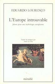 Europe Introuvable : Jalons Pour Une Mythologie Europeenne (L') - Intérieur - Format classique