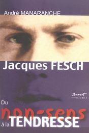 Jacques fesch, du non-sens a la tendresse - Intérieur - Format classique