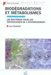 Biodégradations et métabolismes ; les bactéries pour les technologies de l'environnement - Intérieur - Format classique