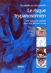 Le risque trypanosomien ; une approche globale pour une décision locale - Couverture - Format classique
