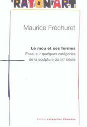 Le Mou Et Ses Formes ; Essai Sur Quelques Categories De La Sculpture Du Xx Siecle - Intérieur - Format classique