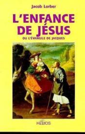 Enfance De Jesus. Ou L'Evangile De Jacques - Couverture - Format classique