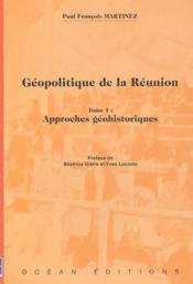 Géopolitique de la Réunion t.1 ; approches géohistoriques - Couverture - Format classique