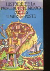 Histoire De La Principaute Par Ses Timbres-Poste - Couverture - Format classique