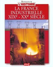 Vente  La france industrielle xixe siecle et xxe siecle  - Collectif