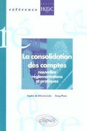 La Consolidation Des Comptes Nouvelles Reglementations Et Pratiques - Intérieur - Format classique