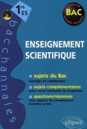Enseignement scientifique ; 1ère ES ; sujets du Bac corrigés et commentés et questions/réponses (3e édition) - Couverture - Format classique