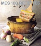 Mes 100 Recettes De Foie Gras - Intérieur - Format classique
