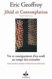 Jihad Et Contemplation, Vie Etet Enseignement D Un Soufis Au Temps Des Croisades - Intérieur - Format classique