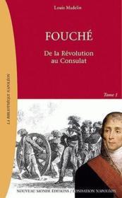 Fouché t.1 ; de la Révolution au Consulat - Couverture - Format classique