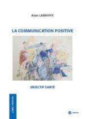 La communication positive : objectif santé - Intérieur - Format classique