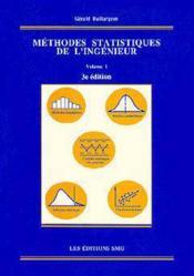 Methodes statistiques de l'ingenieur t.1methodes statistiques de l'ingenieur t 1 - Couverture - Format classique