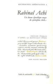 Rabinal Achi ; Un Drame Dynastique Maya Du Quinzieme Siecle - Couverture - Format classique