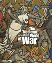 Vente livre :  The medieval world at war  - Bennett Matthew