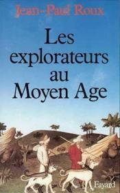 Vente  Les explorateurs au moyen age  - Jean-Paul Roux