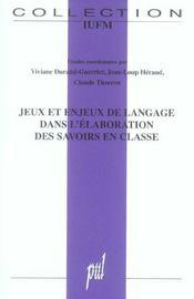 Jeux Et Enjeux De Langage Dans L'Elaboration Des Savoirs En Classe - Intérieur - Format classique