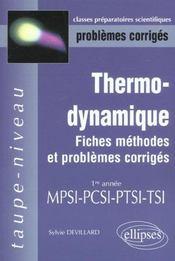 Thermodynamique Fiches Methodes Et Problemes Corriges 1re Annee Mpsi-Pcsi-Ptsi-Tsi - Intérieur - Format classique