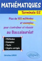 Mathematiques Terminale Es Methodes Exemples Tests Sujets Corriges Plus De 150 Methodes Et Exemples - Intérieur - Format classique