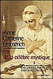 La vie d'Anne-Catherine Emmerich ; vie de la célèbre mystique t.2 - Couverture - Format classique