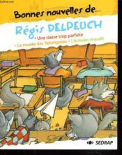 Bonnes Nouvelles De ; Régis Delpeuch ; Ce2, Cm1 ; Recueil De Nouvelles - Couverture - Format classique