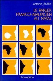 Le parler franco-mauricien au Natal - Intérieur - Format classique