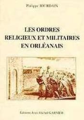 Ordres Religieux Et Militaires En Orleanais - Couverture - Format classique