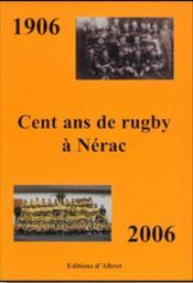 1906-2006, cent ans de rugby à Nérac - Couverture - Format classique