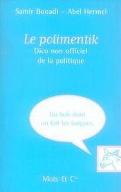 Le polimentik, dico non officiel de la politique - Intérieur - Format classique
