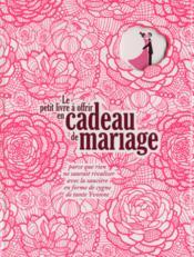 Le petit livre à offrir en cadeau de mariage - Couverture - Format classique