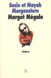 Margot megalo