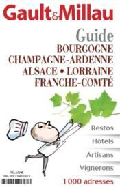 Guide grand Est ; Bourgogne, Alsace, Lorraine, Franche-Comté, Champagne-Ardenne - Couverture - Format classique