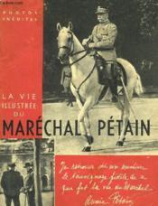 La Vie Illustree Du Marechal Petain - Couverture - Format classique