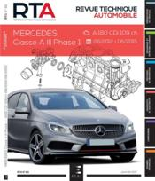 Vente livre :  REVUE TECHNIQUE AUTOMOBILE N.811 ; Mercedes classe A III phase 1 (06/2012a06/2015) 1.5cdi  - Etai - Collectif