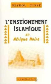 Enseignement Islamique En Afrique Noire - Couverture - Format classique